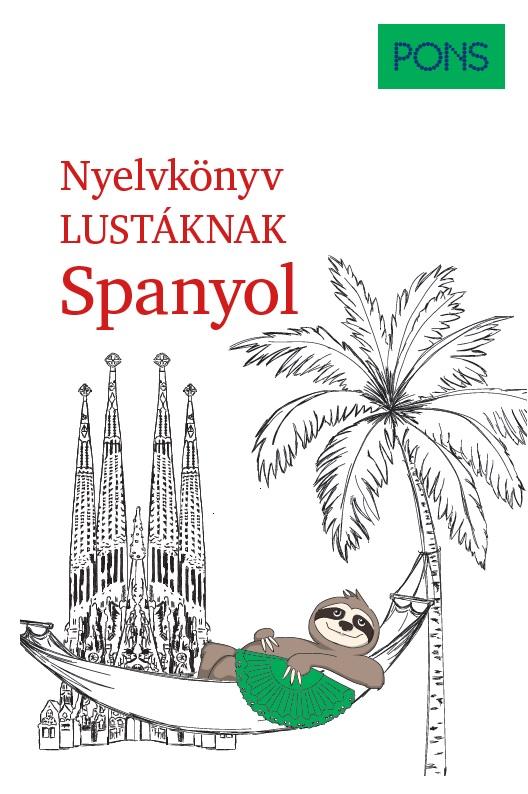 André Höchemer - PONS Nyelvkönyv lustáknak - Spanyol