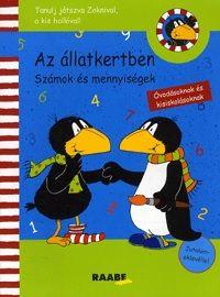 Nele Moost - Tanulj játszva Zoknival, a kis hollóval - Az állatkertben - Számok és mennyiségek