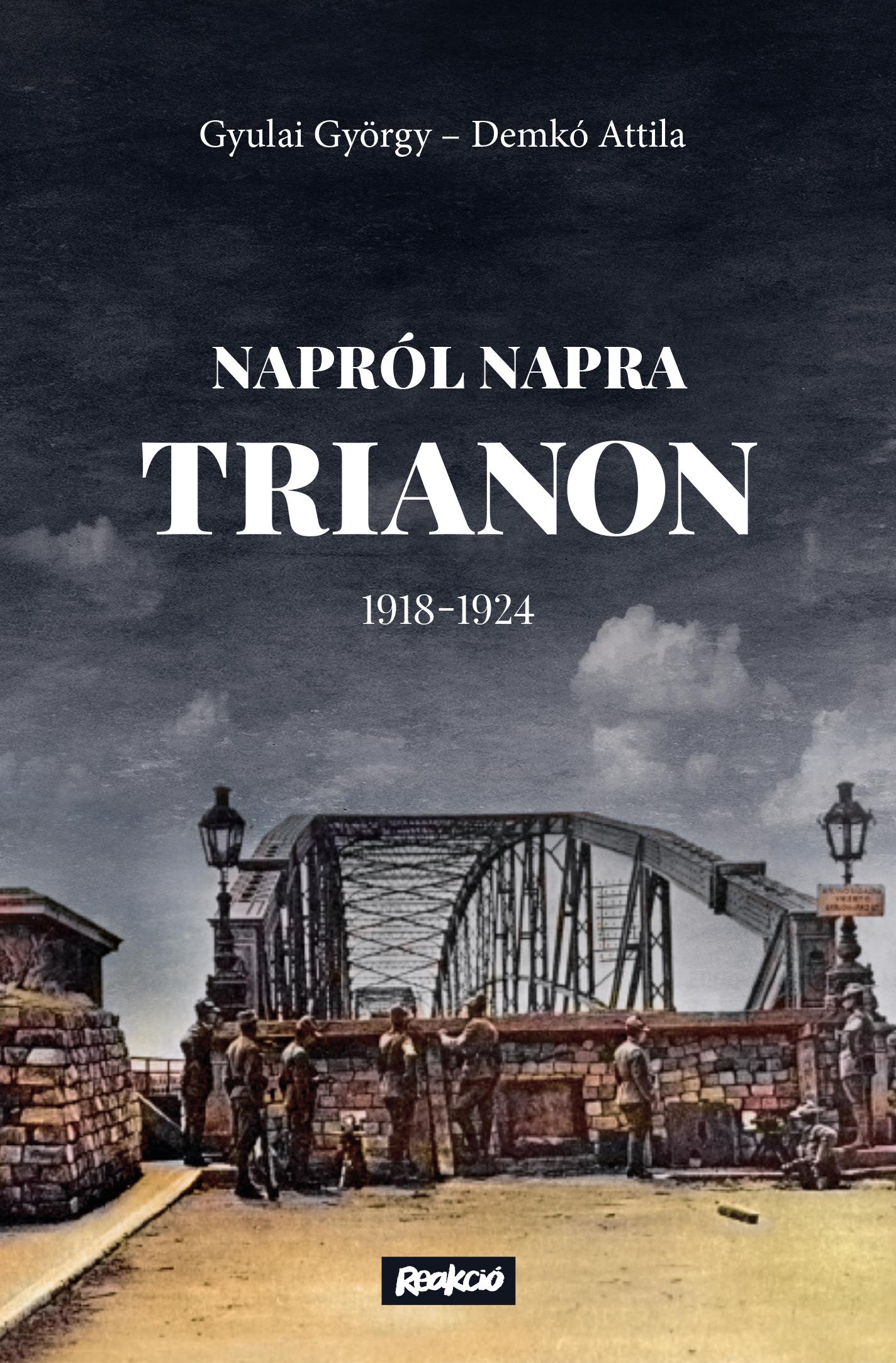 Demkó Attila - Napról napra Trianon – 1918–1924