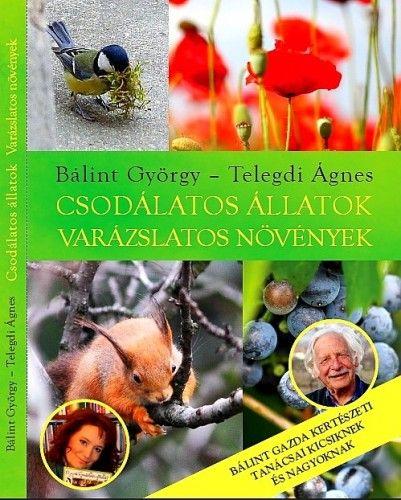 Bálint György - Csodálatos állatok - Varázslatos növények