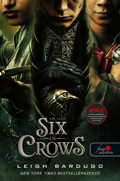 Leigh Bardugo - Six of Crows - Hat varjú  (VP)