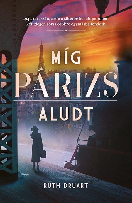 Ruth Druart - Míg Párizs aludt