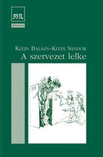 Klein Sándor - A szervezet lelke