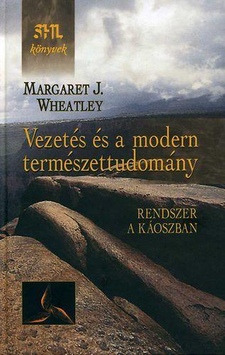 Margaret J. Wheatley - Vezetés és a modern természettudomány