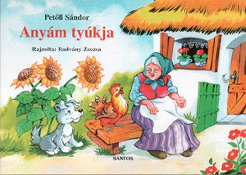 Petőfi Sándor - Anyám tyúkja