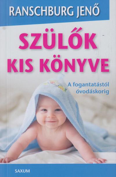 dr. Ranschburg Jenő - Szülők kis könyve