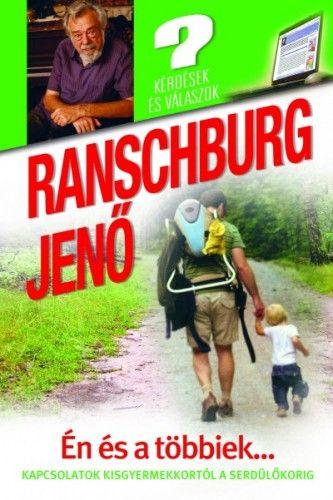 dr. Ranschburg Jenő - Én és a többiek... Kapcsolatok kisgyermekkortól a serdülőkorig