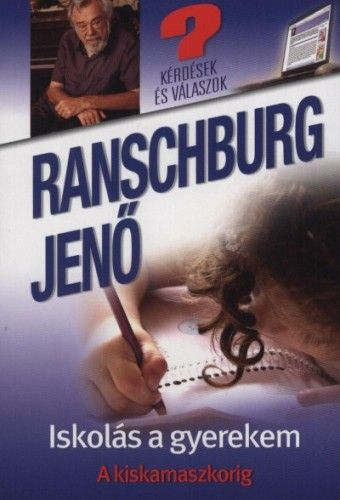 dr. Ranschburg Jenő - Iskolás a gyerekem - A kiskamaszkorig
