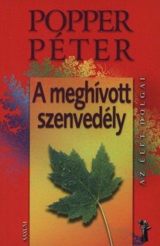 Dr. Popper Péter - A meghívott szenvedély - Férfiak és nők titkai nyomában Popper Péter