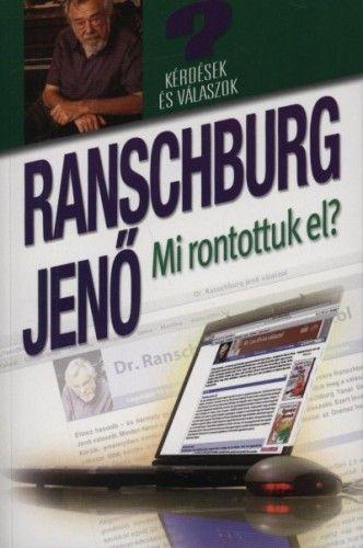 dr. Ranschburg Jenő - Mi rontottuk el?