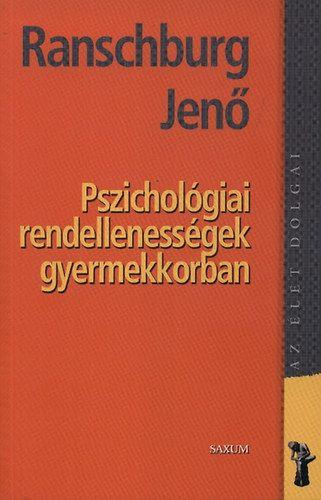 dr. Ranschburg Jenő - Pszichológiai rendellenessségek gyermekkorban