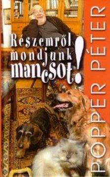 Dr. Popper Péter - Részemről mondjunk mancsot!