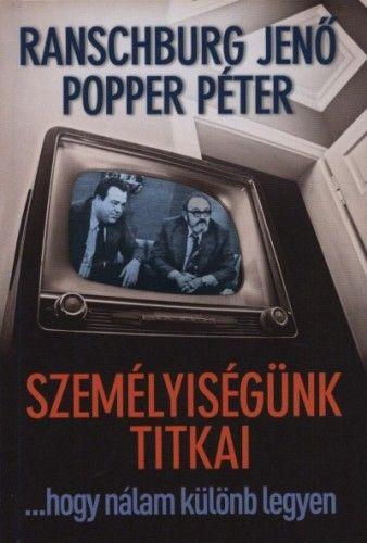 Dr. Popper Péter - Személyiségünk titkai ...hogy nálam különb legyen