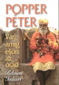 Dr. Popper Péter - Várj, amíg eljön az órád - Rekviem Indiáért
