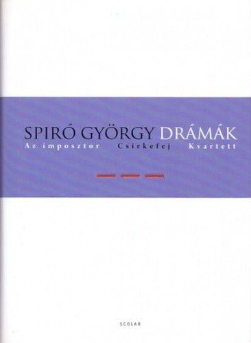Spiró György - Drámák III. - Keménytábla - Az imposztor, Csirkefej, Kvartett
