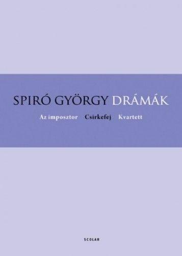 Spiró György - Drámák - Az imposztor, Csirkefej, Kvartett - Puhatábla