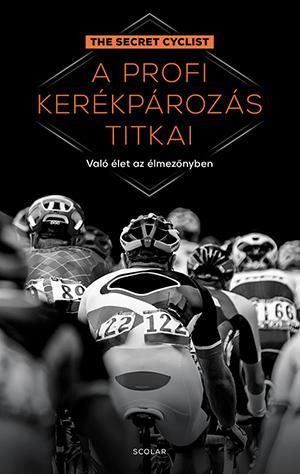 The Secret Cyclist - A profi kerékpározás titkai
