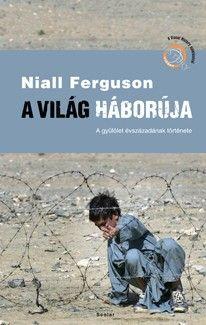 Niall Ferguson  - A világ háborúja