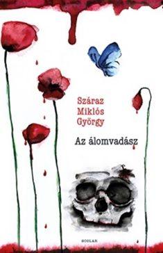 Száraz Miklós György - Az álomvadász