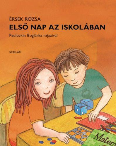 Érsek Rózsa - Első nap az iskolában