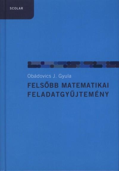 Obádovics J. Gyula - Felsőbb matematikai feladatgyűjtemény