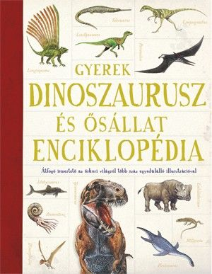 Emma Marriott - Gyerek Dinoszaurusz és ősállatenciklopédia