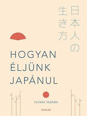Yutaka Yazawa - Hogyan éljünk japánul