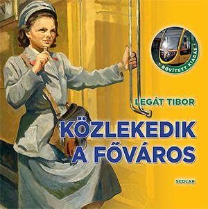 Legát Tibor - Közlekedik a főváros