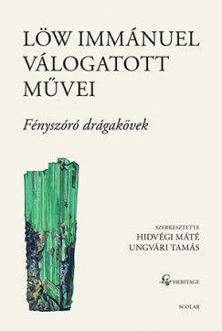 Ungvári Tamás - Löw Immánuel válogatott művei II.