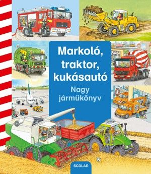Daniela Prusse - Markoló, traktor, kukásautó