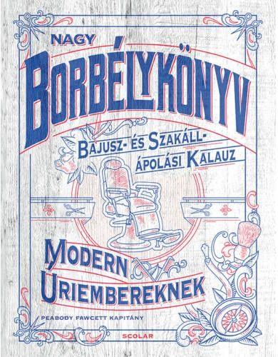 Peabody Fawcett - Nagy borbélykönyv modern úriembereknek