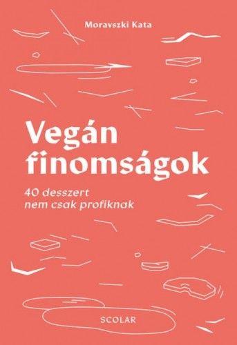 Moravszki Kata - Vegán finomságok