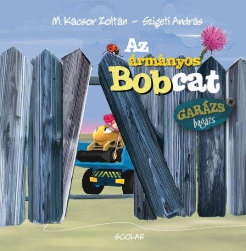 Szigeti András - Az ármányos Bobcat