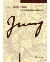 Carl Gustav Jung - Freud és a pszichoanalízis (öM 4. kötet)