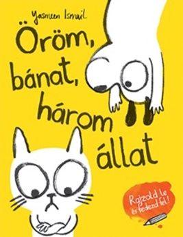 Yasmeen Ismail - Öröm, bánat, három állat
