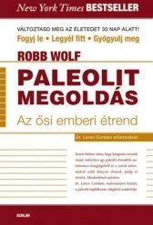Robb Wolf - A paleolit megoldás