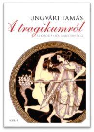 Ungvári Tamás - A tragikumról