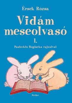 Érsek Rózsa - Vidám meseolvasó 1.