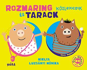 Miklya Luzsányi Mónika - Rozmaring és Tarack közlekedik