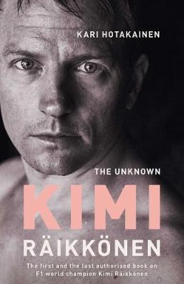 Kari Hotakainen - The Unknown Kimi Raikkonen