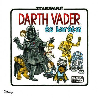 Jeffrey Brown - Star Wars - Darth Vader és barátai