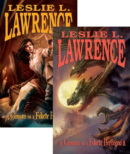 Leslie L. Lawrence - A Gonosz és a Fekete Hercegnő I-II.
