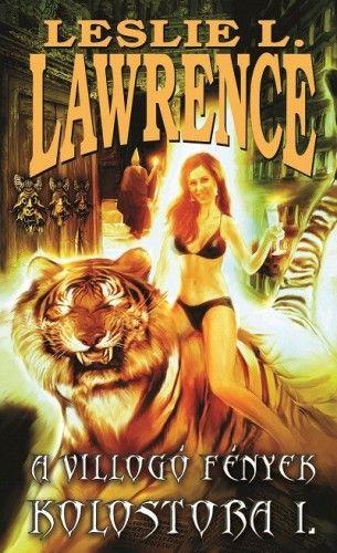 Leslie L. Lawrence - A villogó fények kolostora I-II.