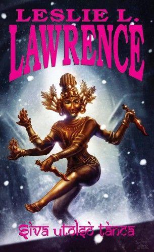 Leslie L. Lawrence - Siva utolsó tánca 1-2.
