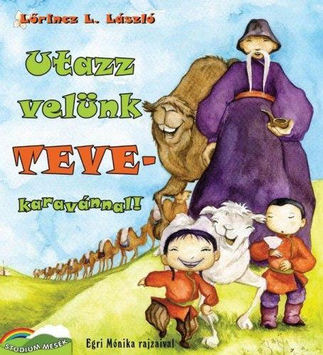 Lőrincz L. László - Utazz velünk tevekaravánnal!