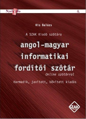 Kis Balázs - Angol-magyar informatikai fordítói szótár