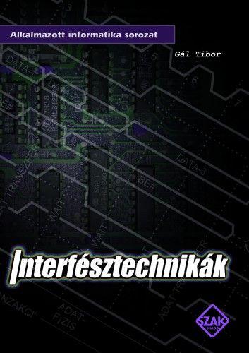 Gál Tibor - Interfésztechnikák
