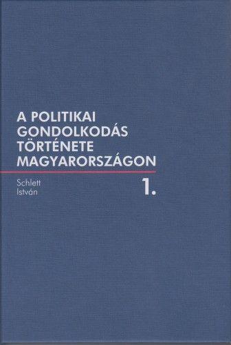 Schlett István - A politikai gondolkodás története Magyarországon 1.