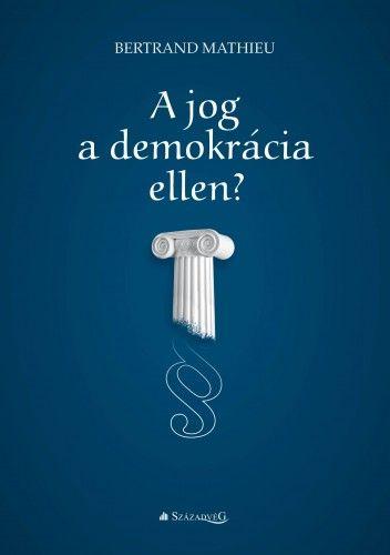 Bertrand Mathieu - A jog a demokrácia ellen?