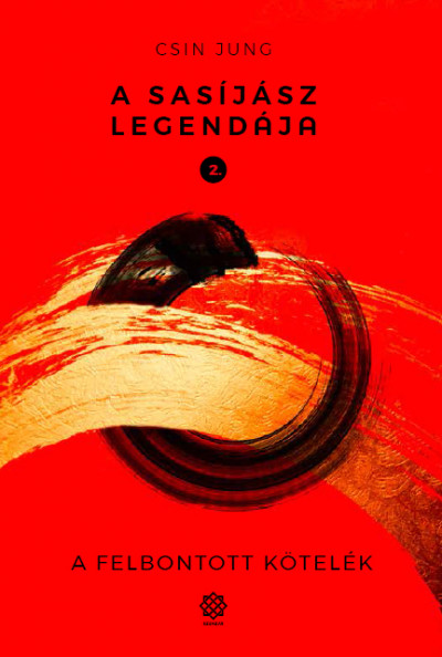 Csin Jung - A sasíjász legendája 2. - A felbontott kötelék